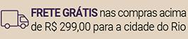 frete grátis Rio de Janeiro para compras acima de R$299